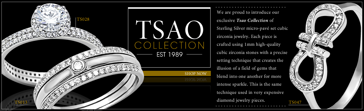 Collection;Tsao Collection;We are proud to introduce our exclusive Tsao Collection of Sterling Silver micro-pave set cubic zirconia jewelry. Each piece is crafted using 1mm high-quality cubic zirconia stones with a precise setting technique that creates the illusion of a field of gems that blend into one another for more intense sparkle. This is the same technique used in very expensive diamond jewelry pieces.