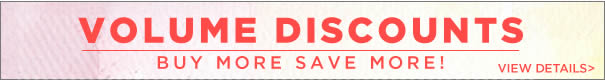 BUY MORE, SAVE MORE!;Volume Discounts;CLICK FOR DETAILS;