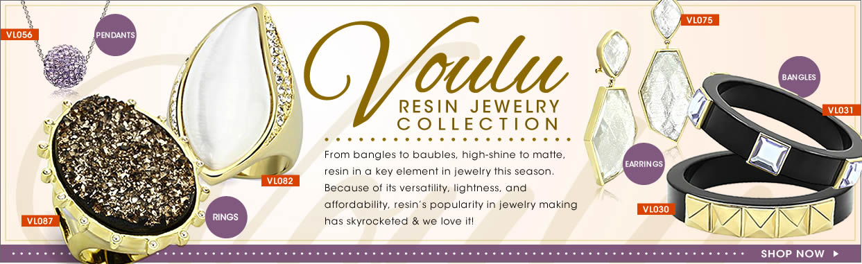 Collection;Voulu;Voulu Resin Jewelry Collection;Pendants;rings;bangles;earrings;From bangles to baubles, high-shine to matte, resin in a key element in jewelry this season. Because of it's versatility, lightness, and affordability, resin's popularity in jewelry making has skyrocketed & we love it!